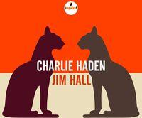 Charlie Haden - Charlie Haden - Jim Hall