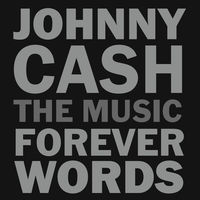 Johnny Cash - Johnny Cash: The Music - Forever Words