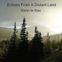 Marijn Te Slaa - Echoes From A Distant Land