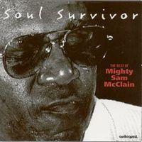 Mighty Mcclain Sam - Soul Survivor