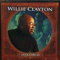 Willie Clayton - Full Circle