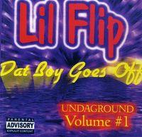 Lil' Flip - Vol. 1-Dat Boy Goes Off