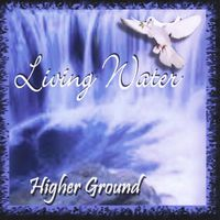 Higher Ground - Living Water