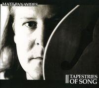 Matt Panayides - Tapestries of Song