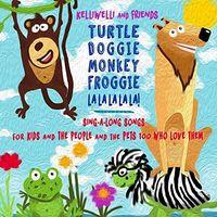 Kelli Welli - Turtle Doggie Monkey Froggie La La La La La!