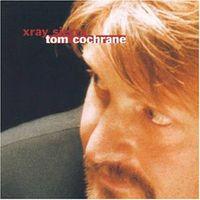 Tom Cochrane - X-Ray Sierra