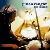 Julian Vaughn - Hey Lester