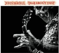 John Mayall - Talk About That