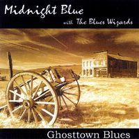 Midnight Blue - Ghosttown Blues