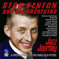 Stan Kenton - Jazz Journey