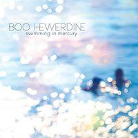 Boo Hewerdine - Swimming In Mercury