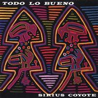 Sirius Coyote - Todo lo Bueno