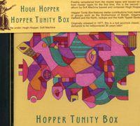Hugh Hopper - Hopper Tunity Box