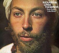 Richard & Linda Thompson - Pour Down Like Silver [Import]