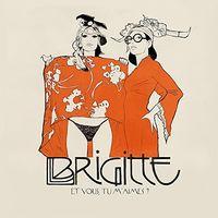 Brigitte - Et Vous Tu M'aimes (Can)