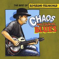Reverend Freakchild - Chaos & Country Blues