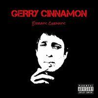 Gerry Cinnamon - Erratic Cinematic