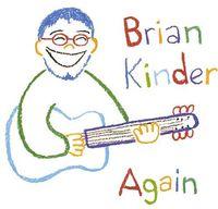 Brian Kinder - Again