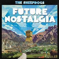 The Sheepdogs - Future Nostalgia [Vinyl]
