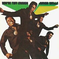 Junior Wells - You're Tuff Enough