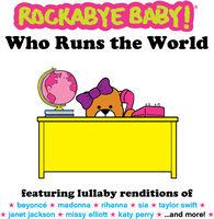 Rockabye Baby! - Who Runs the World