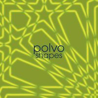 Polvo - Shapes [Reissue]