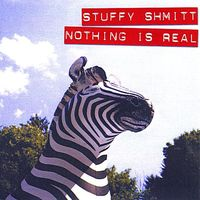 Stuffy Shmitt - Nothing Is Real