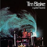 Tim Blake - Crystal Machine: Remastered & Expanded Edition