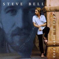 Steve Bell - Deep Calls to Deep