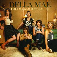 Della Mae - This World Oft Can Be [Import]