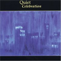 Quiet Celebration - Quiet Celebration