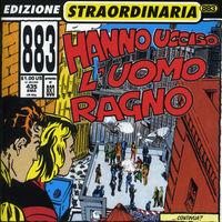 883 - Hanno Ucciso L'uomo Ragno (Ita) [Remastered] (Rmxs)