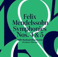 NDR Radiophilharmonie - Mendelssohn: Symphonies Nos. 4 & 5