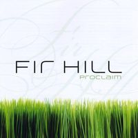 Fir Hill - Proclaim