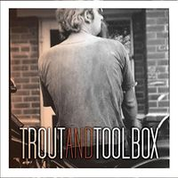 Ray Smith - Trout And Toolbox