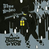 Blue Rodeo - Merrie Christmas to You