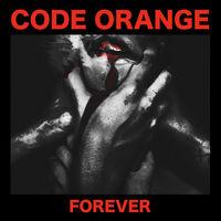 Code Orange - Forever [Vinyl]