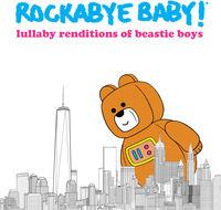 Rockabye Baby! - Lullaby Renditions of Beastie Boys