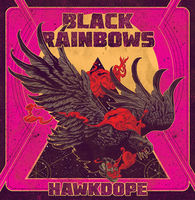 Black Rainbows - Hawkdope (Ita)