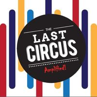 Amplified - Last Circus