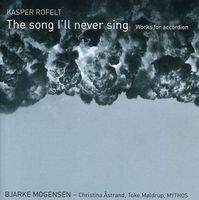 Bjarke Mogensen - Song I'll Never Sing: Works for Accordion
