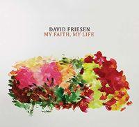 David Friesen - My Faith My Life