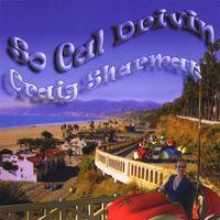 Craig Sharmat - So Cal Drivin