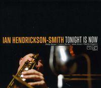 Ian Hendrickson-Smith - Tonight Is Now