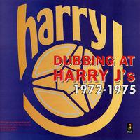 Harry J - Dubbing At Harry J's 1972-1975
