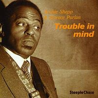 Horace Parlan - Trouble In Mind