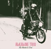Alkaline Trio - My Shame Is True (Bonus Cd)