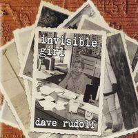Dave Rudolf - Invisible Girl