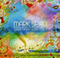 Mark Spiro - Care Of My Soul Vol. 1