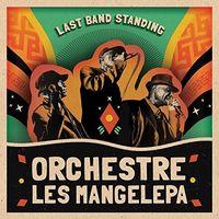 Orchestre Les Mangelepa - Last Band Standing